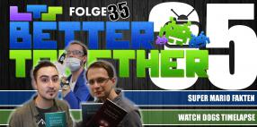 Better Together 35: Top Secret-Facts, Watch Dogs und mehr!