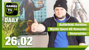 Games TV 24 Daily - Der Video-Newsüberblick - mit Battlefield: Hardline, Mystic Quest HD Remaster, Neverwinter