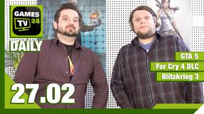 Games TV 24 Daily - Der Video-Newsüberblick - mit GTA 5, Far Cry 4, Blitzkrieg 3, Life is Strange und mehr