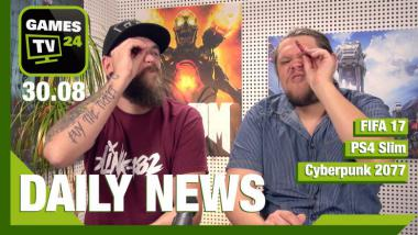 FIFA 17, PS4 Slim, Cyberpunk 2077 - Video-News vom 30. August