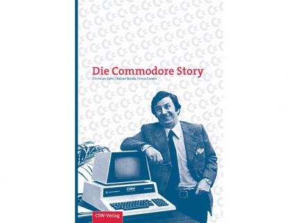 Die Commodore Story: Buch über den Homecomputerpionier