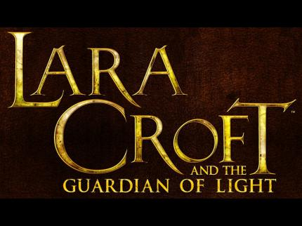 Lara Croft & the Guardian of Light: Als Download-Spiel angekündigt